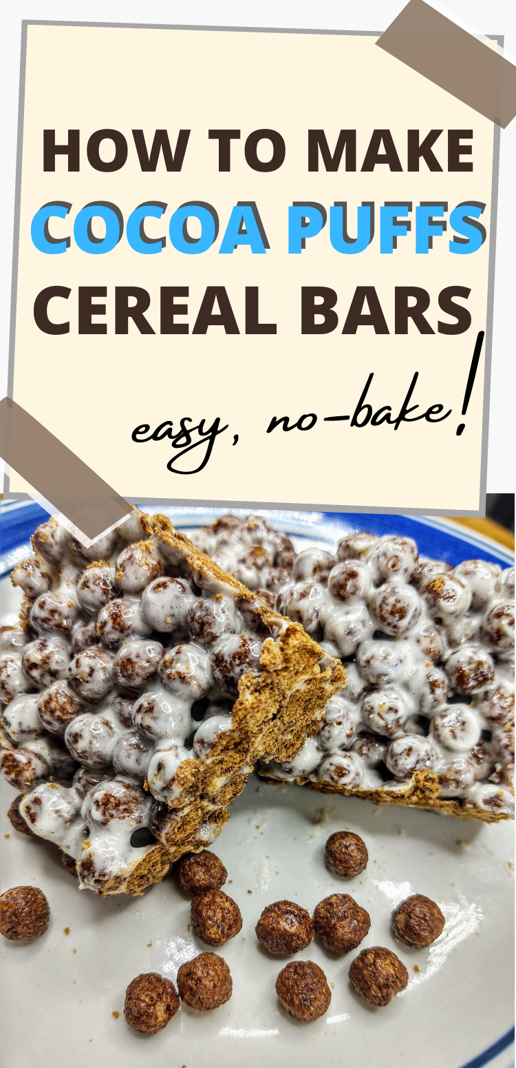 "pinterest image of cocoa puffs cereal bars. text reads, ""how to make cocoa puffs cereal bars. easy, no-bake!"""
