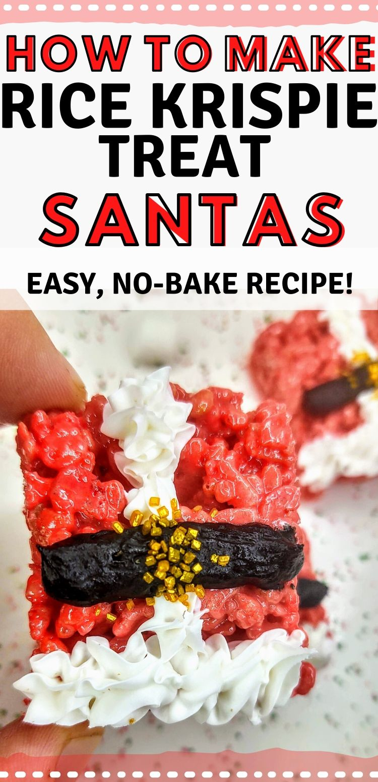"pinterest image. text reads, ""how to make rice krispie treat santas. easy, no-bake recipe!"""