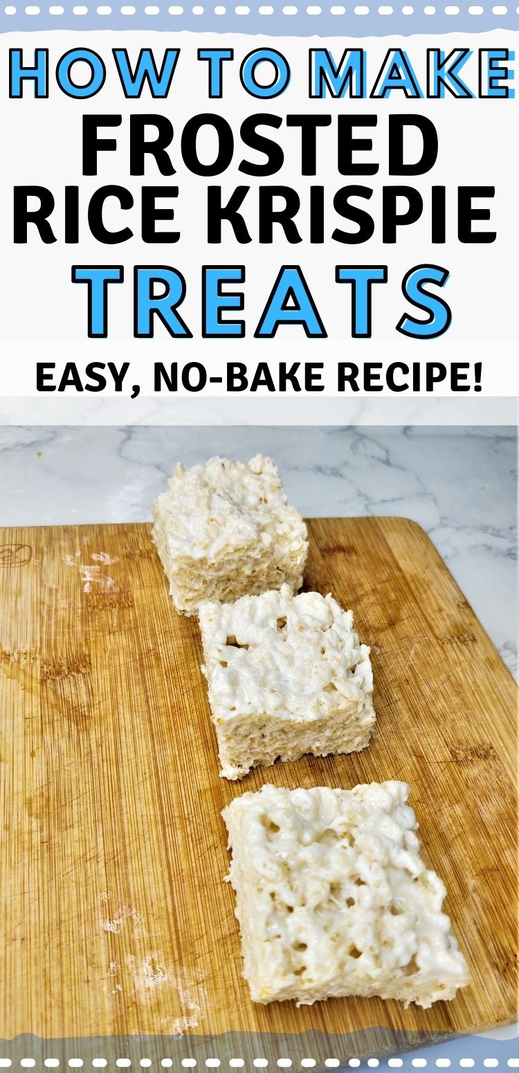 """pinterest image. text reads, """"how to make frosted rice krispie treats. easy, no-bake recipe"""""""